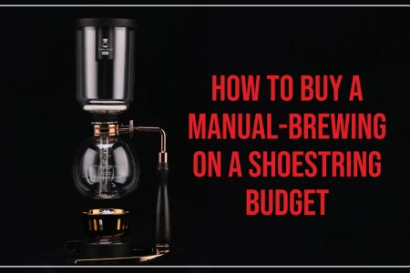 How to Buy a Manual-brewing On a Shoestring Budget